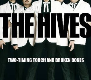 Two-Timing Touch and Broken Bones 2005 single by The Hives