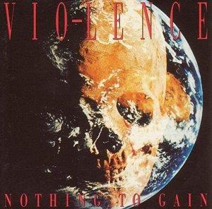 <i>Nothing to Gain</i> 1993 studio album by Vio-lence