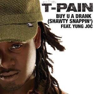 T-Pain featuring Yung Joc — Buy U a Drank (Shawty Snappin') (studio acapella)