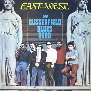 <i>East-West</i> (The Butterfield Blues Band album) 1966 studio album by The Butterfield Blues Band