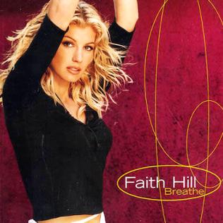 Breathe (Faith Hill song) 1999 single by Faith Hill