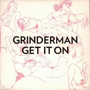 Get It On (Grinderman song) 2007 single by Grinderman