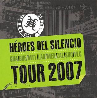 Tour 2007 Héroes Del Silencio Album Wikipedia