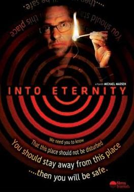This is a poster for Into Eternity. The poster art copyright is believed to belong to the distributor of the item promoted, Films Transit International, the publisher of the item promoted or the graphic artist, I claim fair use.