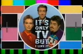 <i>Its Only TV...but I Like It</i>