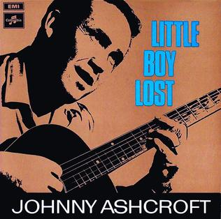 Little Boy Lost (song) song by Johnny Ashcroft