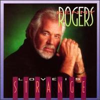 <i>Love Is Strange</i> (album) 1990 studio album by Kenny Rogers