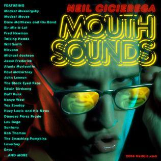 <i>Mouth Sounds</i> 2014 mixtape by Neil Cicierega