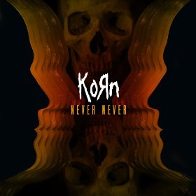Never Never (Korn song) 2013 single by Korn
