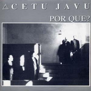 Por Que? single by Cetu Javu