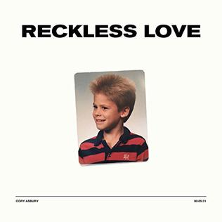 Reckless Love (song) 2017 song by Cory Asbury