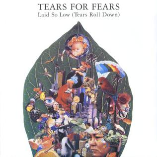 Laid So Low (Tears Roll Down) song by Tears for Fears