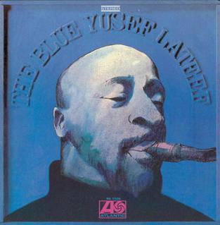 <i>The Blue Yusef Lateef</i> 1968 studio album by Yusef Lateef