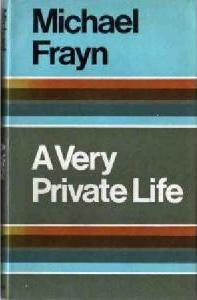 <i>A Very Private Life</i> novel by Michael Frayn