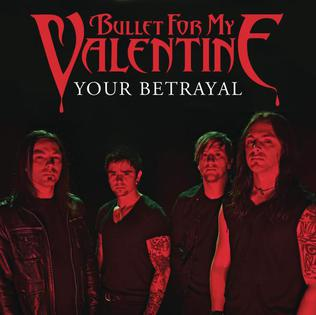 Your Betrayal song by Bullet for My Valentine