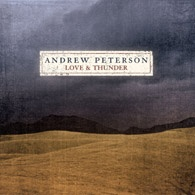 Andrew Peterson Love and Thunder album cover.jpg