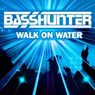 Walk on Water (Basshunter song) - Wikipedia