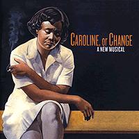 Caroline, or Change - Wikipedia