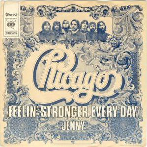 Feelin Stronger Every Day 1973 single by Chicago