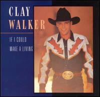 <i>If I Could Make a Living</i> 1994 studio album by Clay Walker