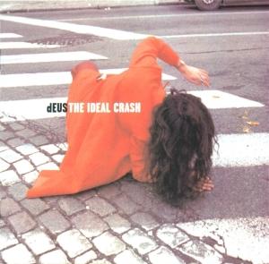 <i>The Ideal Crash</i> 1999 studio album by dEUS