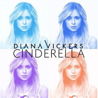 Cinderella (Diana Vickers song) 2013 single by Diana Vickers