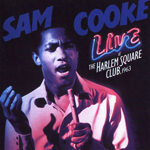 Sam Cooke, Live At The Harlem Square Club, 1963