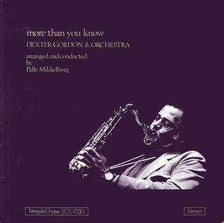 <i>More Than You Know</i> (Dexter Gordon album) 1975 studio album by Dexter Gordon & Orchestra