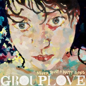<i>Never Trust a Happy Song</i> 2011 studio album by Grouplove