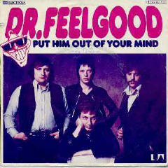 Put Him Out of Your Mind single by Dr. Feelgood