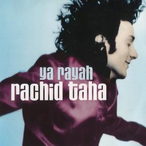 Ya Rayah single by Rachid Taha