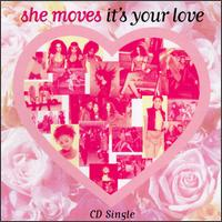 She Moves - It's Your Love.jpg