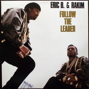 Follow the Leader (Eric B. & Rakim song) 1988 single by Eric B. & Rakim
