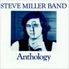 <i>Anthology</i> (Steve Miller Band album) 1972 greatest hits album by Steve Miller Band
