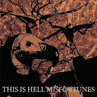 <i>Misfortunes</i> (album) 2008 studio album by This Is Hell
