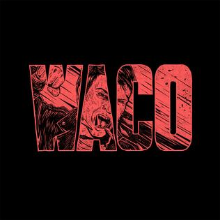 <i>Waco</i> (album) 2016 studio album by Violent Soho