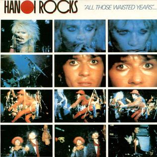 <i>All Those Wasted Years</i> 1984 live album by Hanoi Rocks