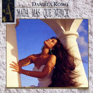 <i>Amada Más Que Nunca</i> 1991 studio album by Daniela Romo