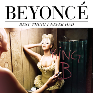 Best Thing I Never Had 2011 single by Beyoncé