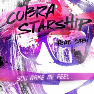 You Make Me Feel... 2011 single by Cobra Starship and Sabi