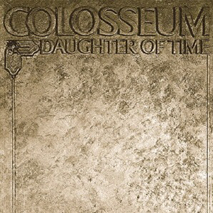 <i>Daughter of Time</i> (album) 1970 studio album by Colosseum