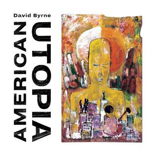 <i>American Utopia</i> Album by David Byrne