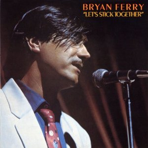 <i>Lets Stick Together</i> 1976 album by Bryan Ferry