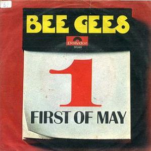 First of May (Bee Gees song) original song written and composed by Barry, Maurice, and Robin Gibb