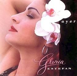 Ayer (Gloria Estefan song) 1993 single by Gloria Estefan