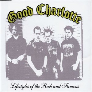 Lifestyles of the Rich and Famous (Good Charlotte song) 2002 single by Good Charlotte