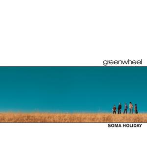 Soma Holiday Greenwheel Album Wikipedia