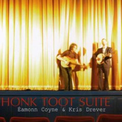 """Honk Toot Suite"" by Éamonn Coyne and Kris Drever"