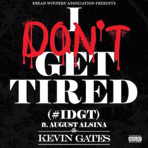 Kevin Gates featuring August Alsina — I Don't Get Tired (studio acapella)