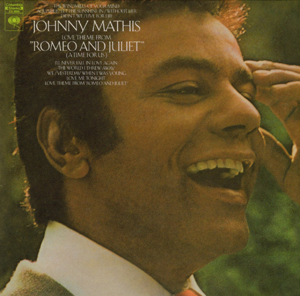 "<i>Love Theme from ""Romeo And Juliet"" (A Time for Us)</i> 1969 studio album by Johnny Mathis"